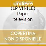 (LP VINILE) Paper television lp vinile di BLOW