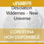 Desolation Wildernes - New Universe cd musicale di Wilderness Desolation