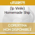 (LP VINILE) HOMEMADE SHIP                             lp vinile di Rose Melberg