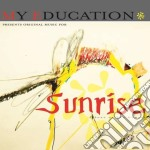 My Education - Sunrise cd musicale di Education My