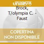 FAUST                                     cd musicale di T/olympia c. Brock