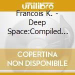 Deep space nyc 1 cd musicale di Artisti Vari