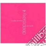 Deep And Sexy Vol.4 - Onda,tom And Joyce,calm... cd musicale di ARTISTI VARI