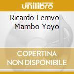 Mambo yoyo cd musicale di Lemvo r. & makina l.