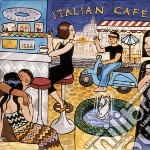 Putumayo Presents: Italian Cafe cd musicale di Artisti Vari