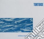 Tortoise - Millions Now Living Will Never Die cd musicale di TORTOISE