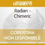 Radian - Chimeric cd musicale di RADIAN