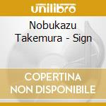 Nobukazu Takemura - Sign cd musicale di NOBUKAZU TAKEMURA