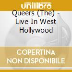 Queers - Live In West Hollywood cd musicale di The Queers