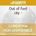 Out of ford city - cd musicale di Junction Tumbleweed