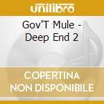 THE DEEP END VOL.2 cd musicale di GOV'T MULE