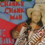 R.c.banks - Chanky Chank Man cd musicale di R.c.banks