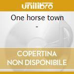 One horse town - cd musicale di Jono manson band