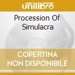 PROCESSION OF SIMULACRA                   cd musicale di Church J