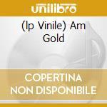 (LP VINILE) AM GOLD                                   lp vinile di ZERO ZERO