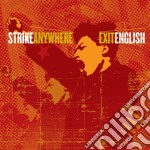 EXIT ENGLISH                              cd musicale di Anywhere Strike