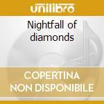 Nightfall of diamonds cd musicale