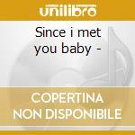 Since i met you baby - cd musicale di Ivory joe hunter