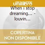 When i stop dreaming... - louvin brothers cd musicale di The louvin brothers