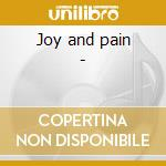 Joy and pain - cd musicale di Maze