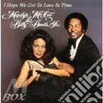 I hope we get to love in - cd musicale di Marilyn mccoo & billy davis jr