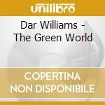 The green world cd musicale di Williams Dar