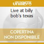 Live at billy bob's texas cd musicale di Merle Haggard