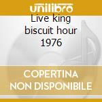 Live king biscuit hour 1976 cd musicale di Steve miller band