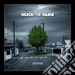 Much The Same - Survive cd musicale di MUCH THE SAME