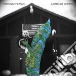 Portugal The Man - American Ghetto cd musicale di Portugal de man