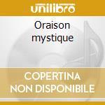 Oraison mystique cd musicale di Ostad Elahi