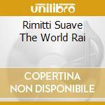 Le world ...rai cd musicale di Cheikha Rimitti