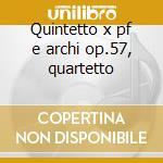 Quintetto x pf e archi op.57, quartetto cd musicale di Dmitri Sciostakovic
