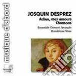 Desprez Josquin - Adieu, Mes Amours - Chansons cd musicale di Josquin Desprez