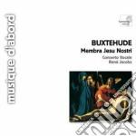 Buxtehude Dietrich - Membra Jesu Nostri, Heut Triumphieret Gottes Sohn cd musicale di Dietrich Buxtehude