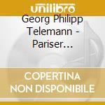 Telemann Georg Philip - Pariser Quartette Nn.1-6  - Freiburger Barockconsort  /karl Keiser, Flauto cd musicale di TELEMANN GEORG PHILI