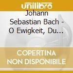 O ewigkeit, du donnerwort (cantate della cd musicale di Johann Sebastian Bach