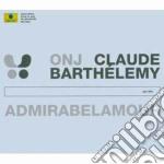 Onj Claude Barthelemy - Admirabelamour cd musicale di Onj claude barthelem