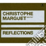 Christophe Marguet Sextet - Reflections cd musicale di Christophe marguet s