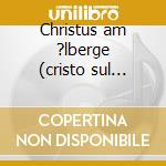 Christus am ?lberge (cristo sul monte de cd musicale di BEETHOVEN LUDWIG VAN
