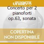 Concerto per 2 pianoforti op.63, sonata cd musicale di DUSSEK JAN LADISLAV