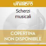 Scherzi musicali cd musicale di Claudio Monteverdi