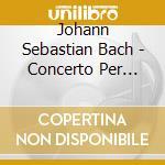 Concerto per violino bwv 1052, concerti cd musicale di Johann Sebastian Bach