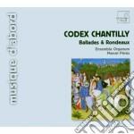 Codex Chantilly - Ballades Et Rondeaux De L'ars Subtilior cd musicale di Chantilly Codex