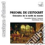 Paschal De L'estocart - Octonaires De La Vanite' Du Monde  - Visse Dominique Dir  /ensemble Clement Janequin cd musicale di De l'estocart pascha