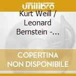 Weill Kurt / Bernstein Leonard - Concerto Per Violino Op.12  - Pasquier Regis  Vl/orchestre De Picardie, Edmon Colomer cd musicale di Kurt Weill
