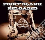 RELOADED cd musicale di POINT BLANK