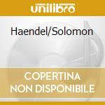 Solomon cd musicale di HANDEL GEORG FRIEDRI