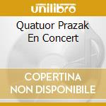 V/A - Quatuor Prazak En Concert cd musicale