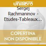 Rachmaninov Sergei - 9 Etudes-tableaux Op.39, Variazioni Su Un Tema Di Corelli Op.41, 6 Poemes cd musicale di Sergei Rachmaninov